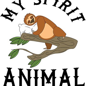 Sloth MY SPIRIT ANIMAL by Daniel0603