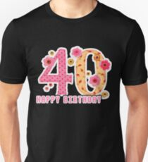 40th Birthday Shirt Happy Unisex T