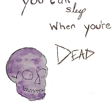 When You're Dead by theirgrace