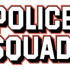 POLICE SQUAD by matheusfiorino