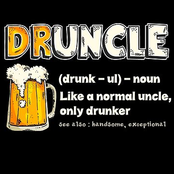 Druncle Beer Funny by karyatik