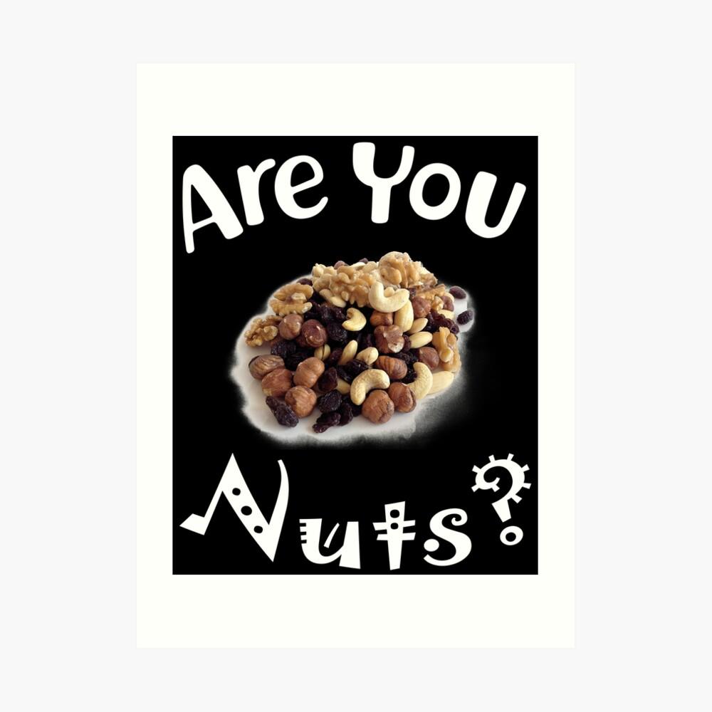 Are you nuts Kunstdruck