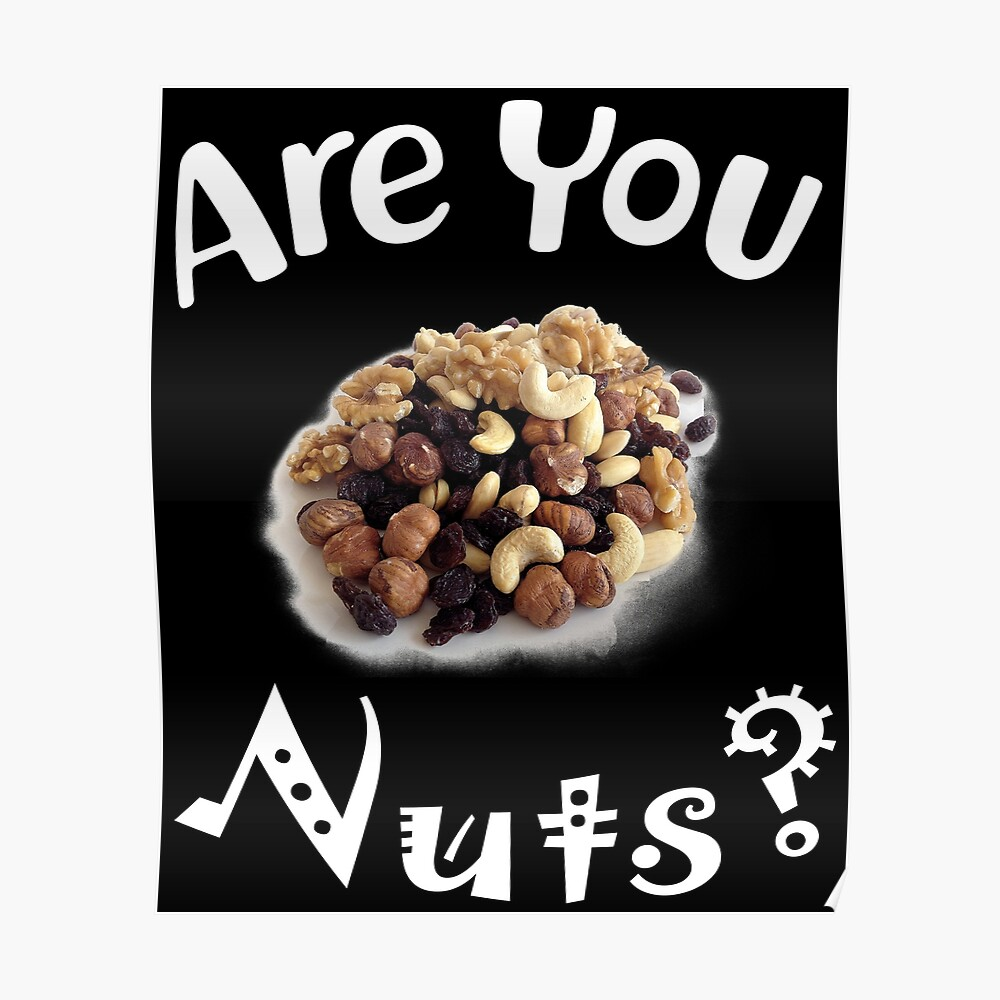 Are you nuts Poster