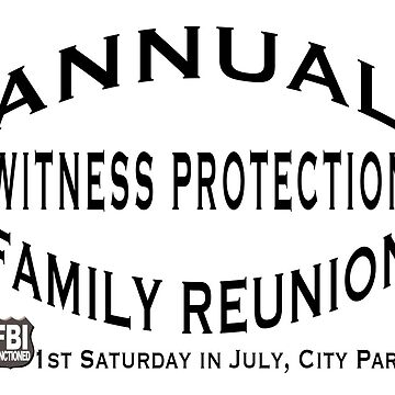 ANNUAL WITNESS PROTECTION FAMILY REUNION by LisaRent