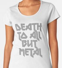 Death to All But Metal Women's Premium T-Shirt