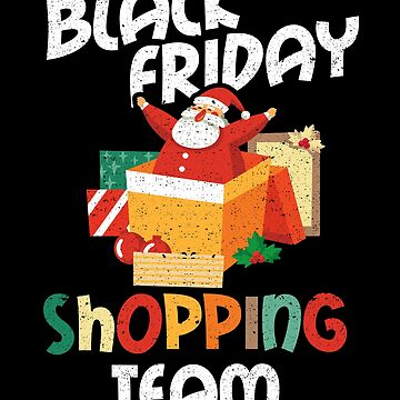 Black Friday Shopping Team Christmas Gift Holiday by kieranight