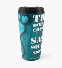This does not count as a Sass- Squatch sighting Travel Mug