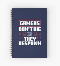Gamers Don't Die They Respawn Spiral Notebook