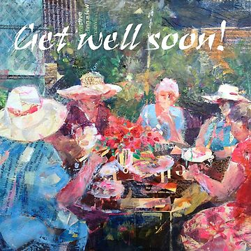 Tea In The Garden With Friends - Get Well Soon Cards by ballet-dance