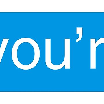 *you're iMessage graphic / sticker pack by IntrepiShirts