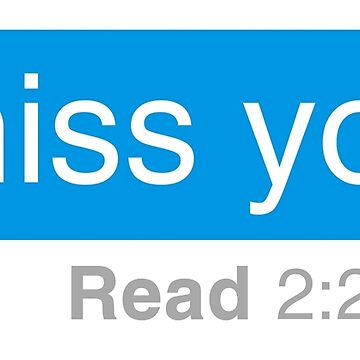 I Miss You Text Bubble  by IntrepiShirts