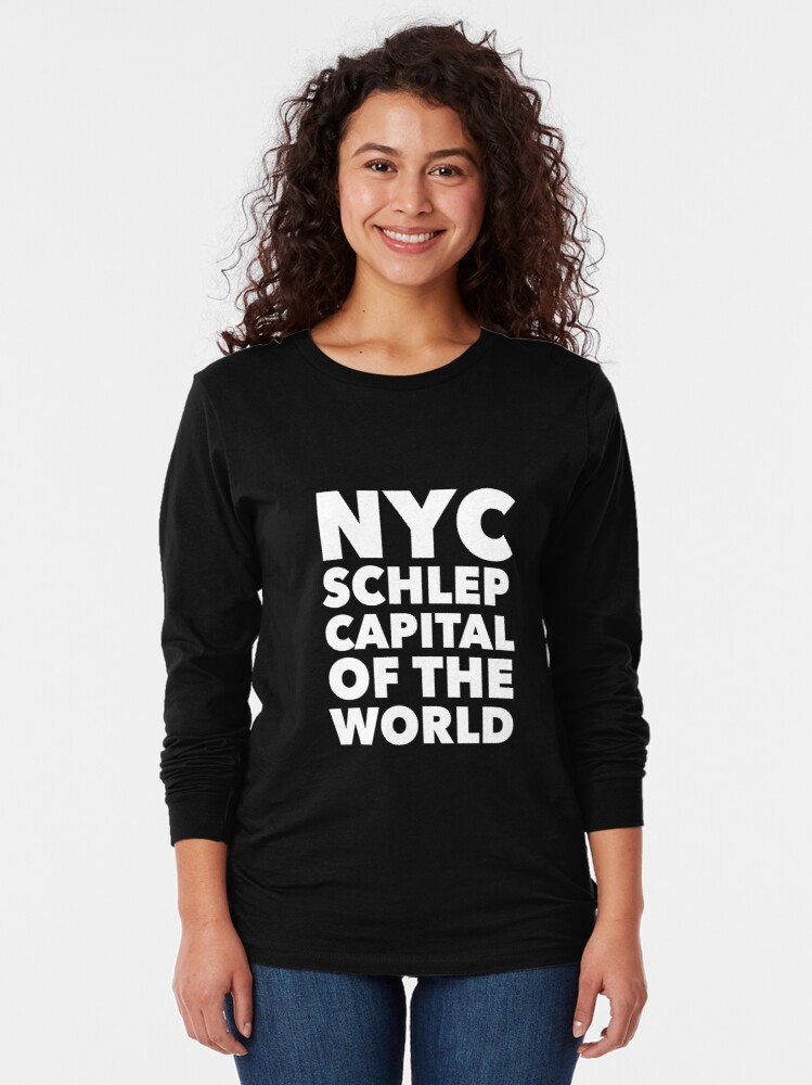 Alternate view of Gift for New Yorkers - NYC Schlep Capital of the World Long Sleeve T-Shirt