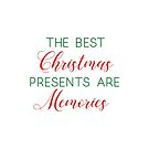The best Christmas gifts are Memories by Quotation  Park