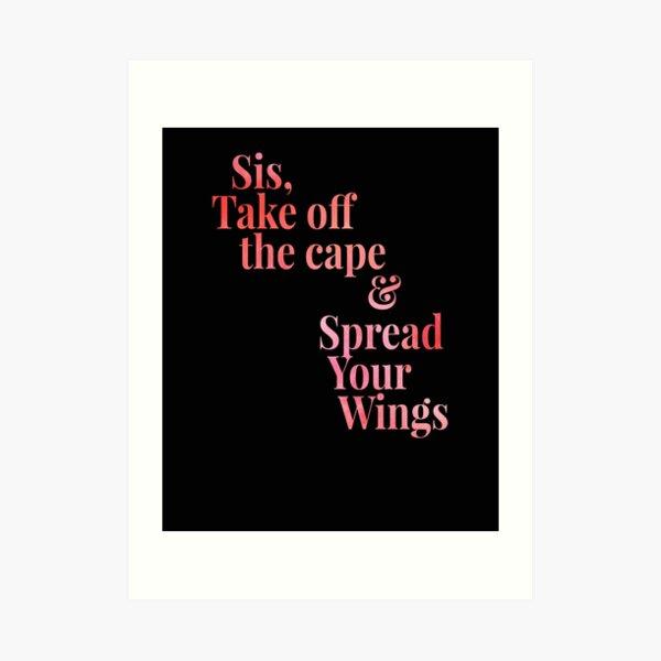 Sis Spread Your Wings Art Print