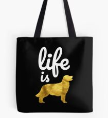 Golden Retriever Dog Gift Shirt Life Is Golden Tote Bag
