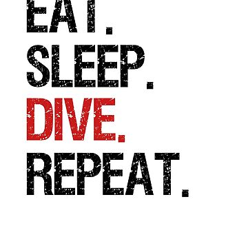 EAT SLEEP DIVE REPEAT by EK-Design24