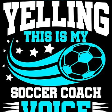 Funny Soccer Coach Voice Football Coaches Gift Idea by kh123856