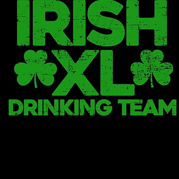 Irish XL Drinking Team Clover Beer Fest St Paddy's Shamrock Lacrosse Gift by TomGiantDesign