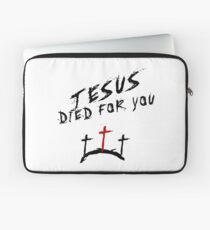 Jesus Died For You Laptop Sleeve