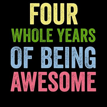 Birthday 4 Years Of Being Awesome by with-care