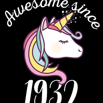 Awesome Since 1932 Funny Unicorn Birthday by with-care