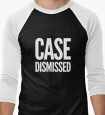 Gift for Judge - Case Dismissed - Present for attorney - lawyer - law student Baseball ¾ Sleeve T-Shirt