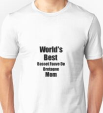 Basset Fauve De Bretagne Mom Dog Lover World's Best Funny Gift Idea For My Pet Owner Unisex T-Shirt