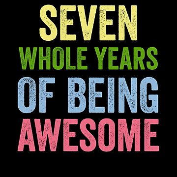Birthday 7 Years Of Being Awesome by with-care