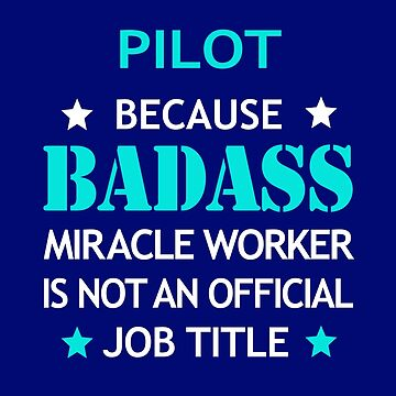 Pilot Badass Birthday Funny Christmas Cool Gift by smily-tees