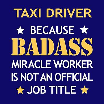 Taxi Driver Badass Birthday Funny Christmas Cool Gift by smily-tees