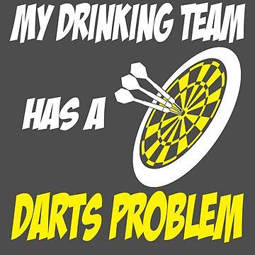 My Drinking Team has a Darts Problem! by flipper42