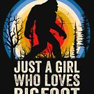 Just a Girl who Loves Bigfoot by doggopupper