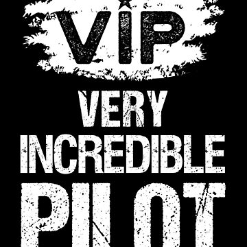 VIP Very Incredible Pilot by mrhighsky