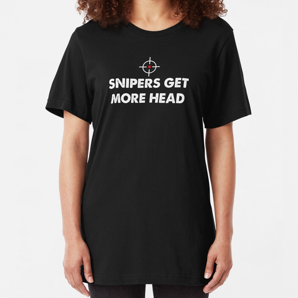 Snipers Get More Head - Black Slim Fit T-Shirt
