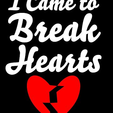 I Came To Break Heart  by birdeyes