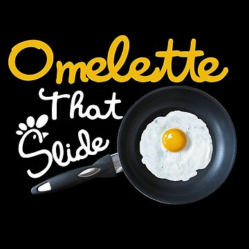 Omelette That Slide by birdeyes