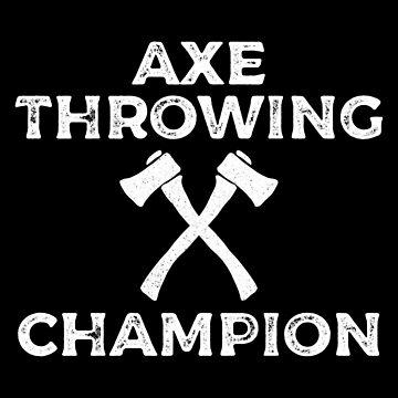 Axe Throwing Champion by teesaurus