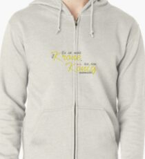 It is not the crown that makes the king. Zipped Hoodie