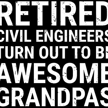 Retired Civil Engineers Awesome Grandpa T-shirt by zcecmza