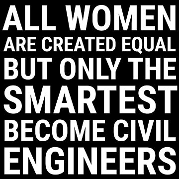 All Women Smartest Civil Engineers Gift T-shirt by zcecmza