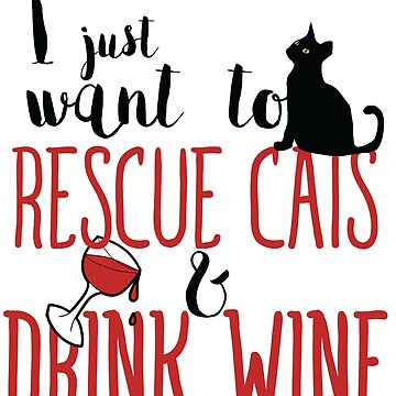 I just want to rescue cats and drink wine by Boogiemonst