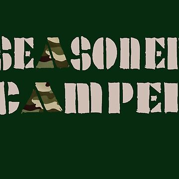 Seasoned Camper by Ice-Tees