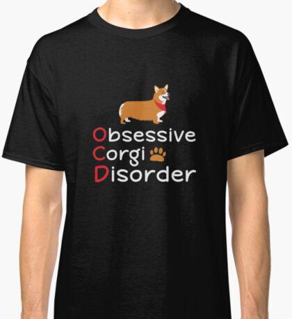 Obsessive Corgi Disorder T-Shirt: Perfect Gift Idea For Dog Lovers Classic T-Shirt