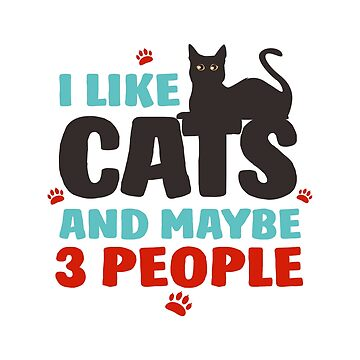 I like cats and maybe 3 people: Funny T-Shirt For Black Cat Lovers by Dogvills