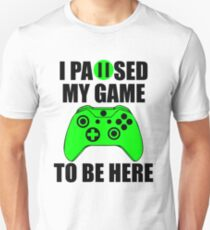 I Paused My Game To Be Here Funny Gamer Shirt Gift For funny Gaming Sweater Hoodie  Unisex T-Shirt