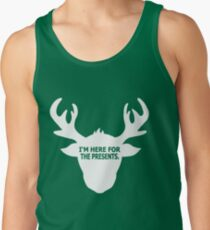 """I'm here for the presents""-Shirt Tank Top"