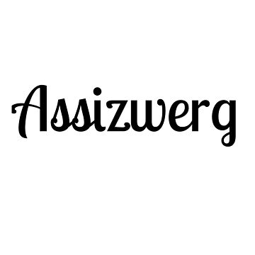 Assizwerg is a German youth word by phys