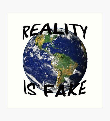 Reality is fake Art Print