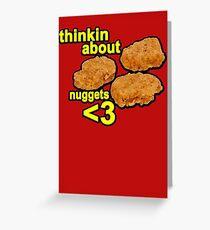 Thinking about nuggets <3 Greeting Card