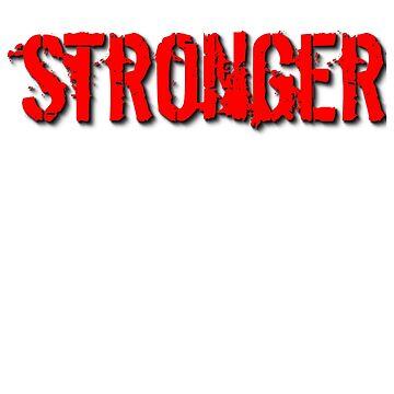STRONGER  by ShyneR